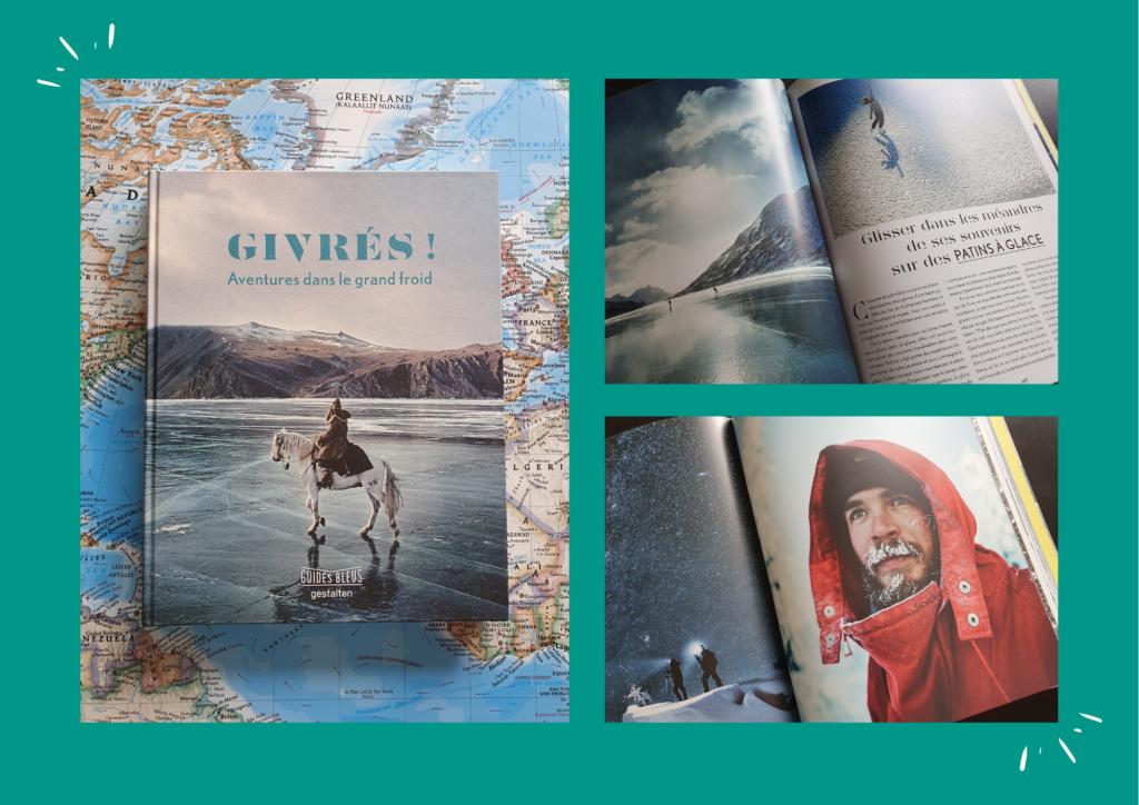 Givrés ! Aventures dans le grand froid / Editions Hachette et Gestalten