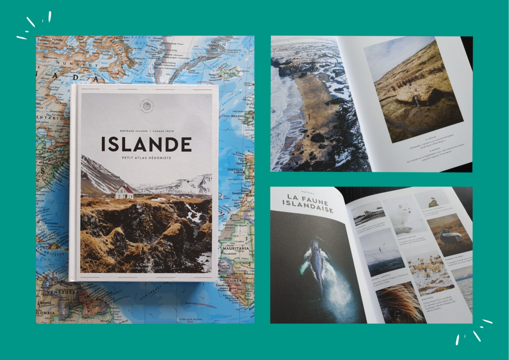 Islande – Petit atlas hédoniste / Bertrand Jouanne et Gunnar Freyr / Editions Du Chêne